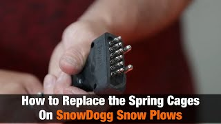 SnowDogg Tech Support: How to Replace the Spring Cages on your Wire Harness