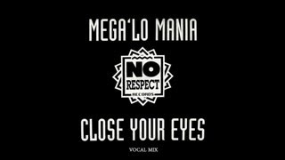 Mega Lo Mania - Close Your Eyes (Vocal Mix)