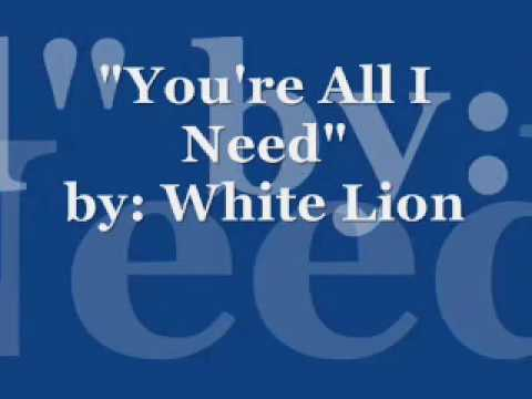 """""""you're-all-i-need""""-by:-white-lion-(lyrics)"""