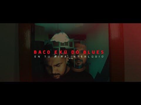 Baco Exu do Blues - En Tu Mira (Interlúdio ESÚ) - [Prod. Nansy Silvvz]