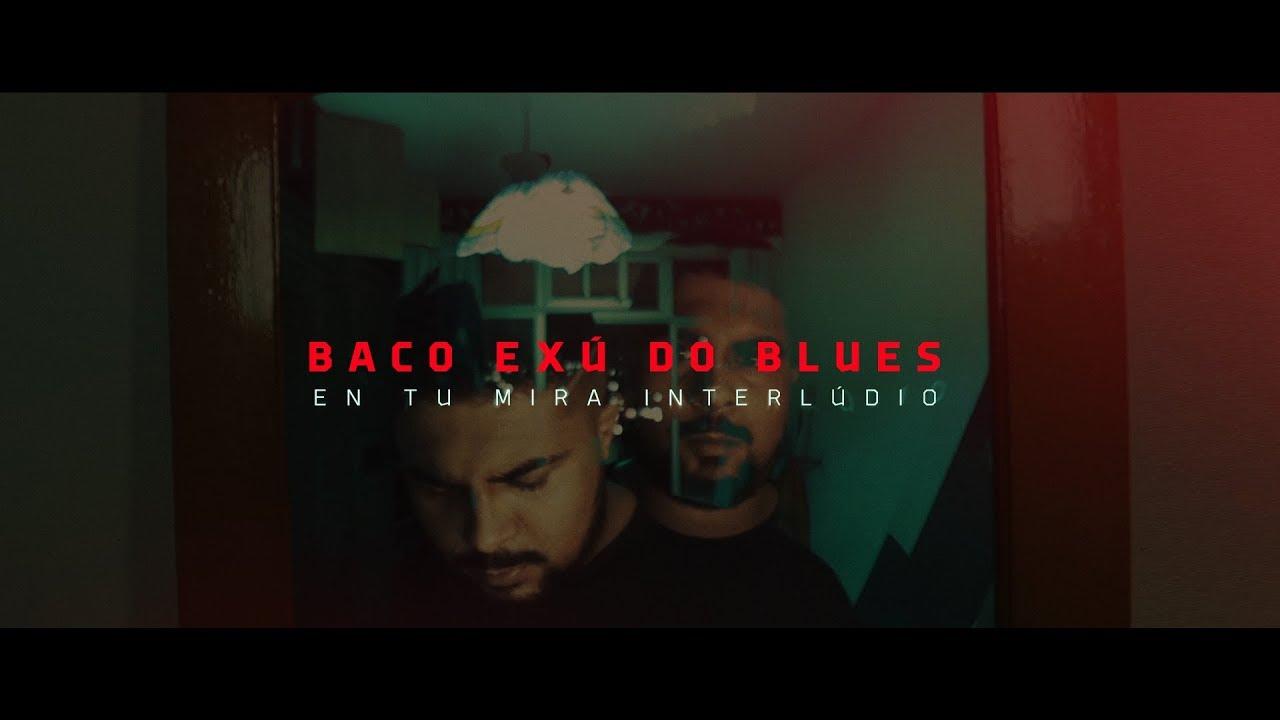 Baco Exu do Blues - En Tu Mira (Interlúdio ESÚ)
