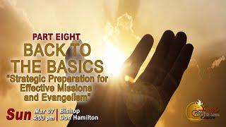 Back to the Basics Part 8: Strategic Preparation For Effective Missions And Evangelism - FHLC