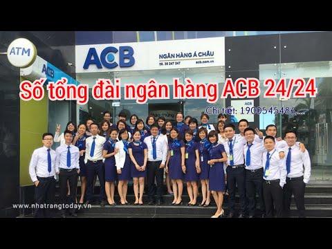 Số tổng đài CSKH Ngân hàng ACB hỗ trợ 24/24. Chú ý gọi số không thuộc tổng đài ACB mất  8.000đ/phút