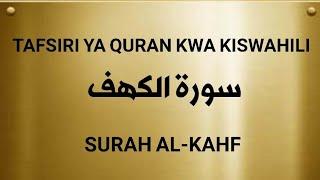 Download 18 SURAH AL-KAHF (Tafsiri ya Quran kwa Kiswahili Kwa Sauti, Audio)