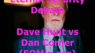 Download Video DAN CORNER vs DAVE HUNT Once Saved Always Saved Eternal Security Debate 1/3 MP3 3GP MP4