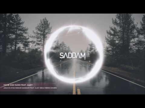 Yovie & Nuno feat. Audy - Janji Di Atas Ingkar (Saddam feat. Ajay Ideaz Remix Cover)