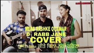 MERE RASHKE QUAMAR & RABB JANE COVER | GARRY SANDHU | RAHAT FATEH ALI KHAN | NEW COVER 2018