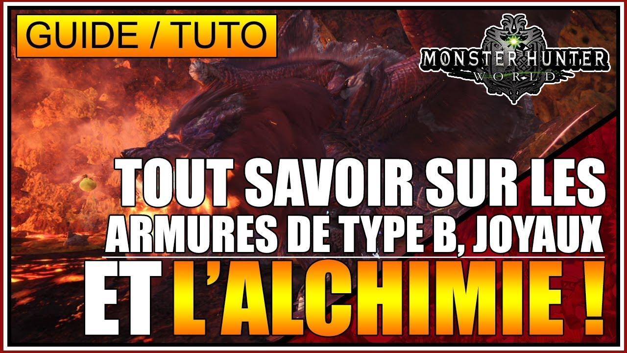 GUIDE/TUTO - TOUT SAVOIR SUR L'ALCHIMIE, ARMURE TYPE B, JOYAUX - MONSTER HUNTER WORLD - FR