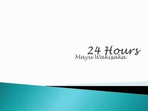 24 Hours-Mayu Wakisaka.wmv
