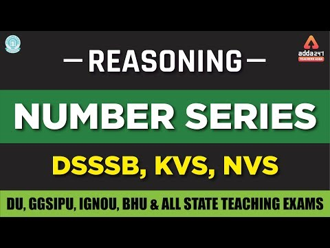 DSSSB,KVS,NVS | NUMBER SERIES | Reasoning