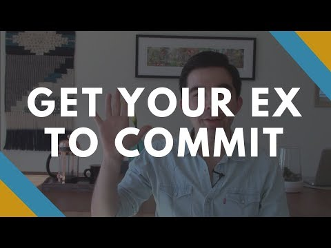How to Get Your Ex to Commit to You Again - Clay Andrews