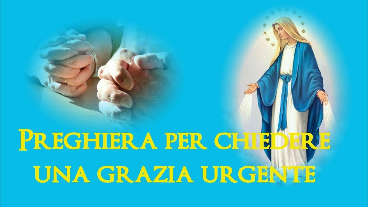 Preghiera Miracolosa Per Chiedere Una Grazia Urgente Youtube