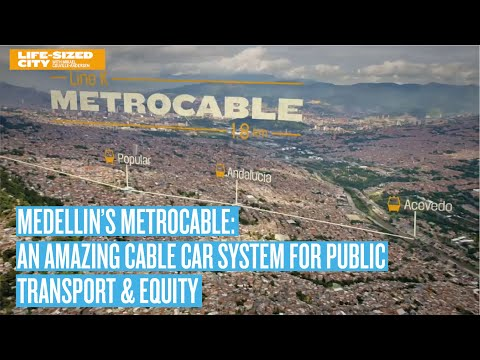 Medellin's Amazing Cable Car System for Public Transport and Equity