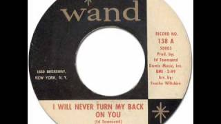 I WILL NEVER TURN MY BACK ON YOU - Chuck Jackson [Wand #138] 1963 60