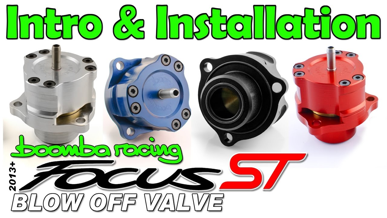 Boomba racing 2013 ford focus st blow off valve bypass valve installation