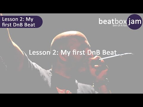 Beatboxing - Lesson 2 - My First DnB Beat