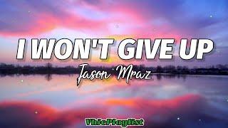 I Won't Give Up - Jason Mraz (Lyrics)🎶