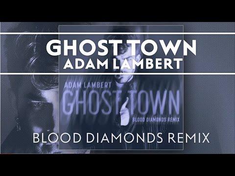 Adam Lambert - Ghost Town [Blood Diamonds Remix]
