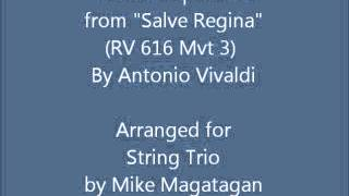 """Ad te Suspiramus"" from ""Salve Regina"" (RV 616 Mvt 3) for String Trio"