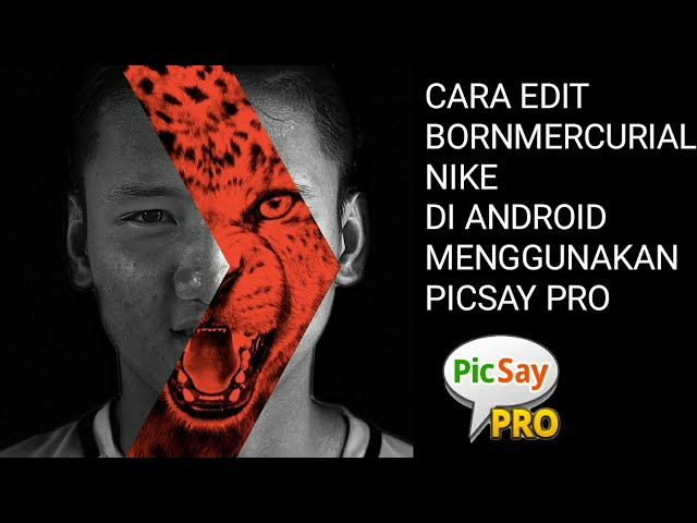 586592ddf2c Видео  Cara Edit Foto Seperti Born Mercurial Nike Di Picsay Pro Android