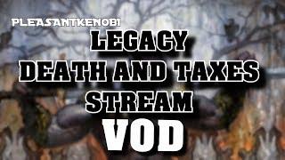 Legacy Death and Taxes Stream - Thalia is Bae - 16/08/2018 VOD