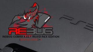 PlayStation 3: Unofficial REBUG 4.53.1 v4+ REX/D-REX COBRA Edition Installation Tutorial【HD】