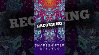 Recording SHAPESHIFTER