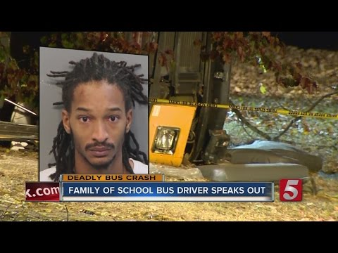 Family Of School Bus Driver Charged In Chattanooga Fatal Wreck Speaks Out