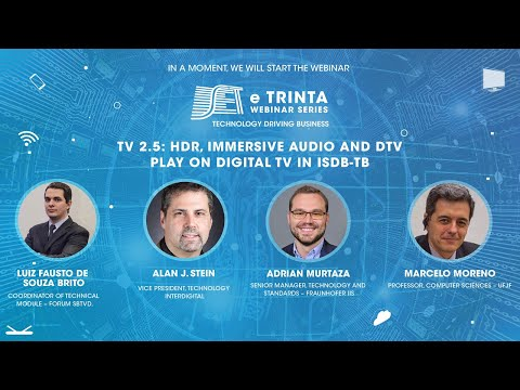 SET E Trinta Webinar Series: TV 2.5: HDR, ÁUDIO IMERSIVO E DTV PLAY NO ISDB-TB