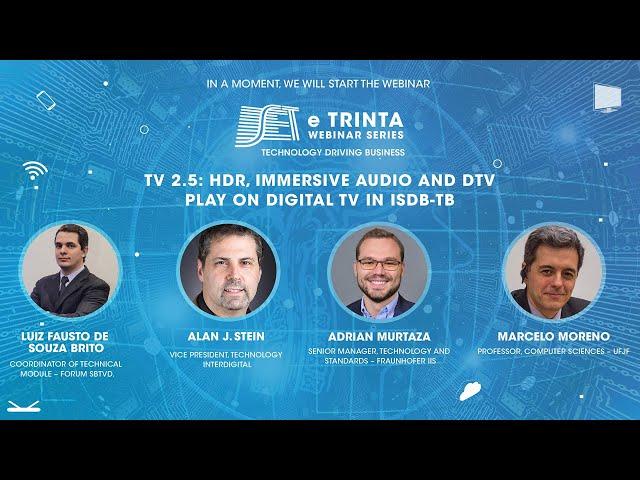 SET e Trinta Webinar Series: TV 2.5: HDR, ÁUDIO IMERSIVO E DTV PLAY NO ISDB-TB