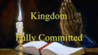 Kingdom - Fully Committed