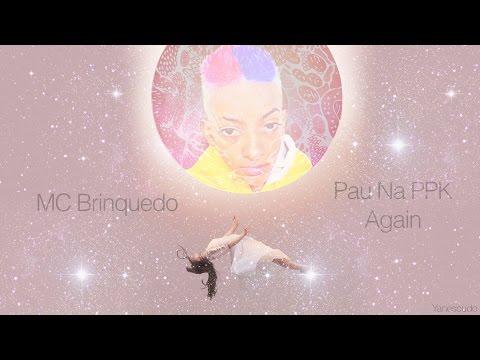 MC Brinquedo - Pau Na PPK Again