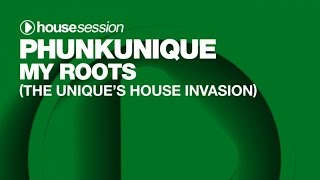 PhunkUnique - My Roots (The Unique