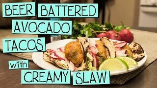 Beer Battered Avocado Tacos With Creamy Slaw