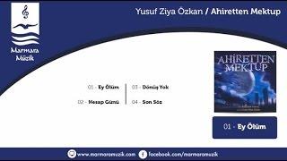 Yusuf Ziya Özkan - Ey Ölüm