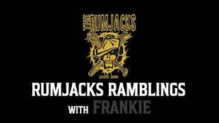 Rumjacks Ramblings...with Frankie.