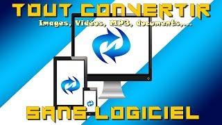 [Tuto] * Convertir Images, Vidéo, Audio, Documents Sans Logiciel