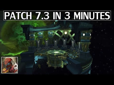 WoW Patch 7.3 in 3 Minutes - WoW Legion