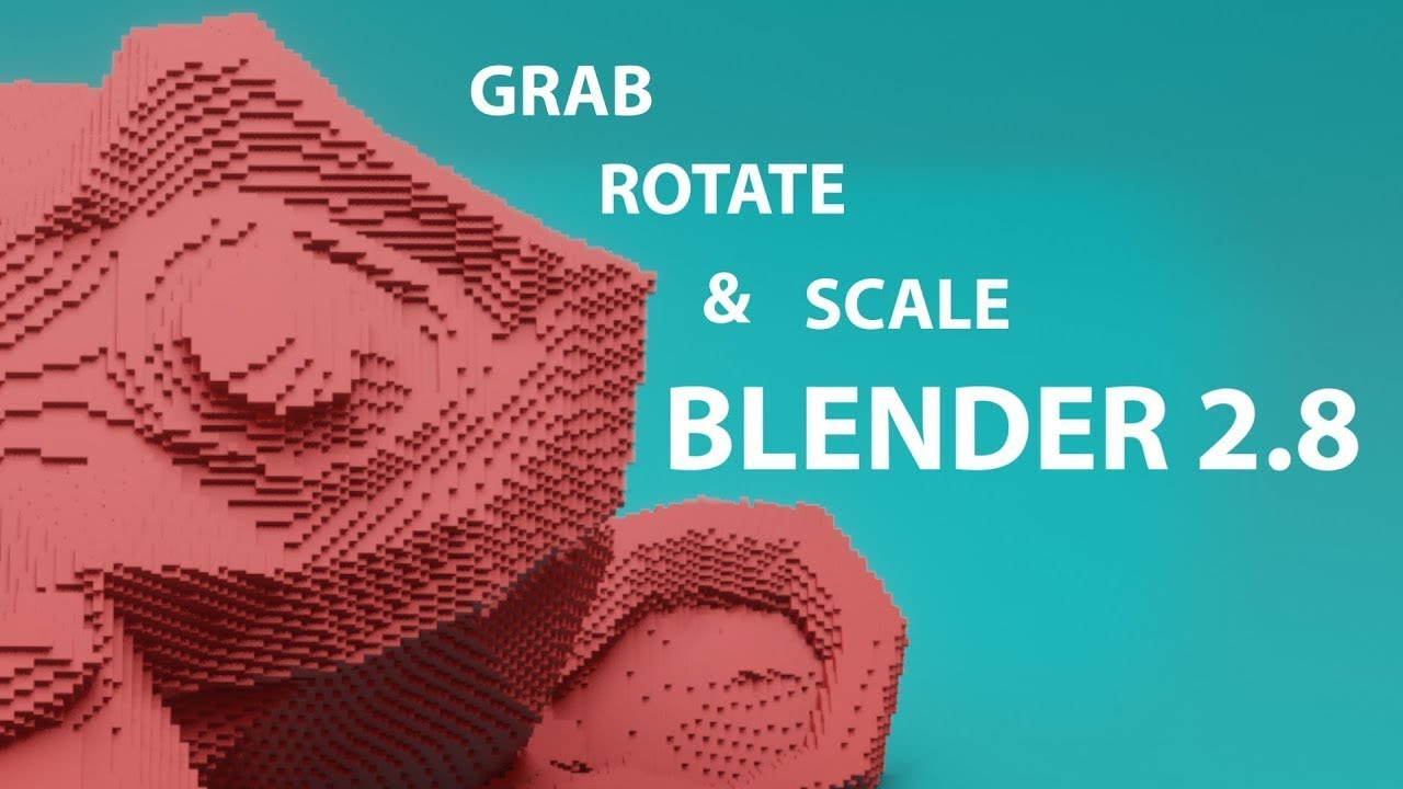 Move Objects in Blender 2.8 - Grab, Rotate, & Scale - Learn 3D Design for 3D Printing