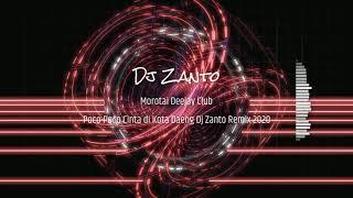 Poco-Poco || Cinta di kota daeng || Dj Zanto Remix || 2020