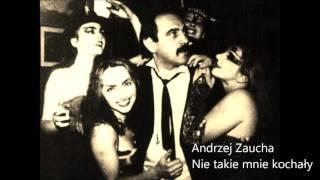 Andrzej Zaucha - Nie takie mnie kochały