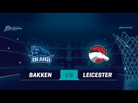 Bakken Bears v Leicester Riders - Full Game - Basketball Champions League 2018