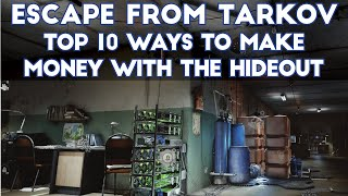 Escape From Tarkov - Top Ten Ways to Make Money With the Hideout