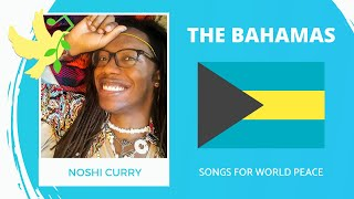 The Bahamas🇧🇸 - Noshi Curry - You, Authentically - Songs for World Peace 2020