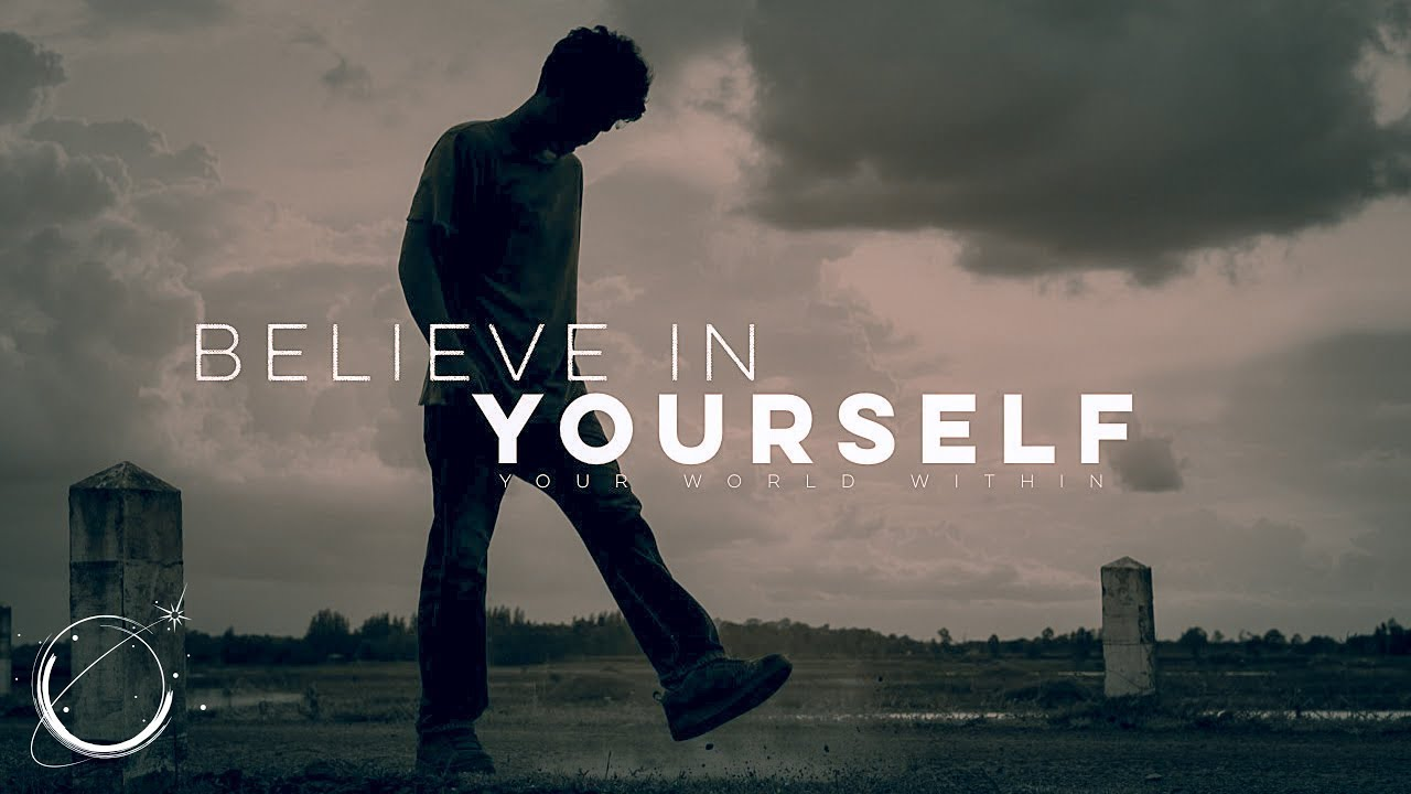 Believe In Yourself Motivational Video Youtube