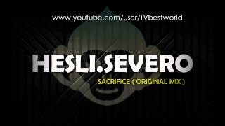 Hesli.Severo - Sacrifice (Original Mix) #BESTWORLD
