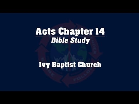 Study of the Book of Acts - Chapter 14