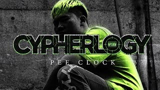 CYPHERLOGY PRESENTS: PEE CLOCK | RAP IS NOW