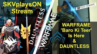 SKVplaysON - Warframe & Dauntless, Internet cable cut and stream stopped,  [ENGLISH] PC Gameplay