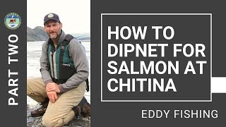 How To Dipnet For Salmon At Chitina: Part 2 - Eddy Fishing